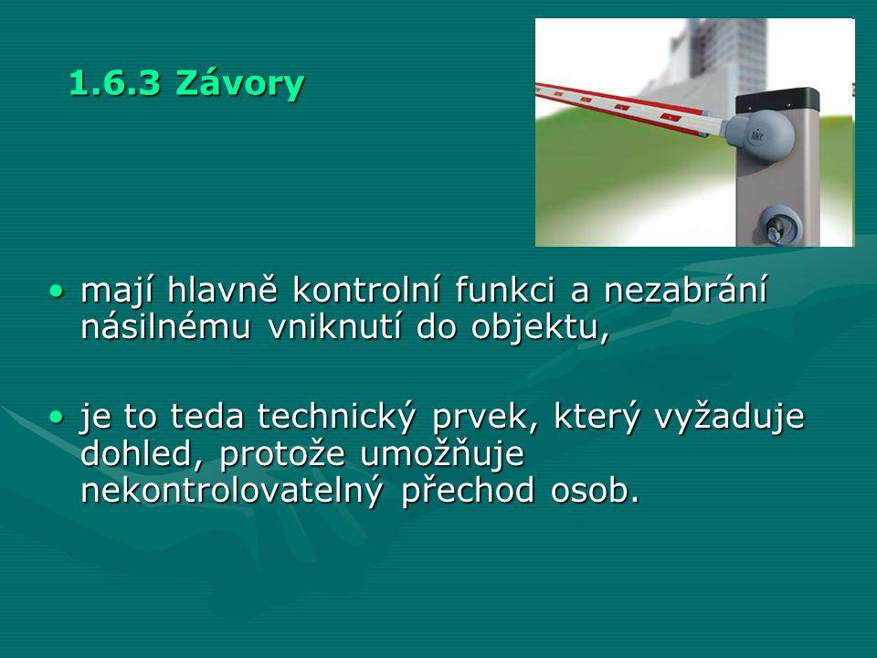 1.6.3 Závory mají hlavně kontrolní funkci a nezabrání násilnému vniknutí do objektu,