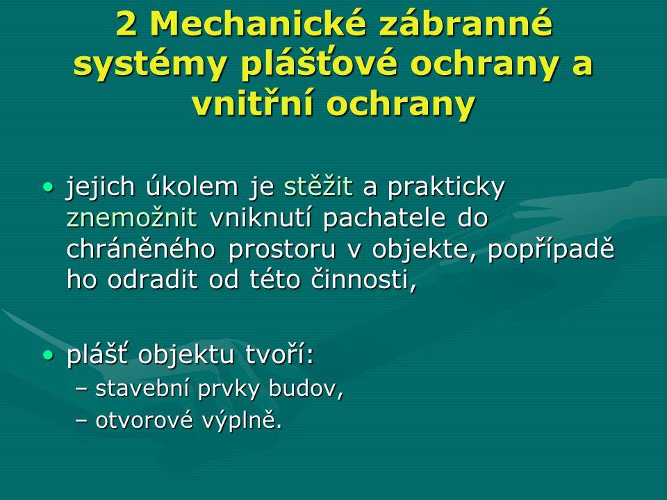 2 Mechanické zábranné systémy plášťové ochrany a vnitřní ochrany