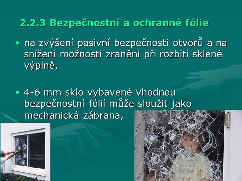 2.2.3 Bezpečnostní a ochranné fólie