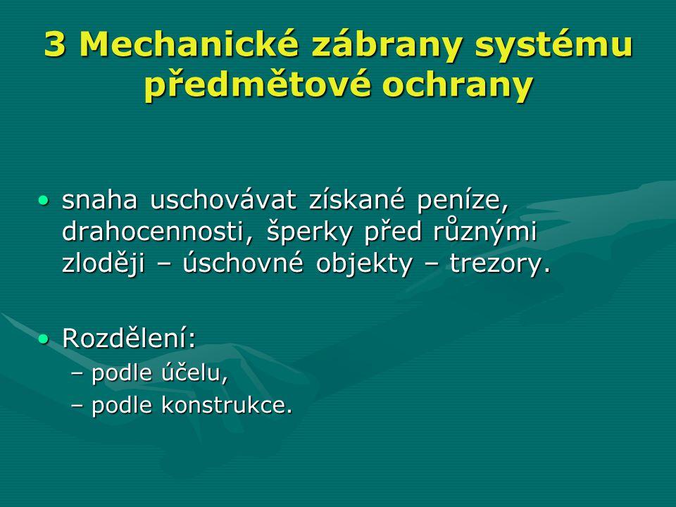 3 Mechanické zábrany systému předmětové ochrany