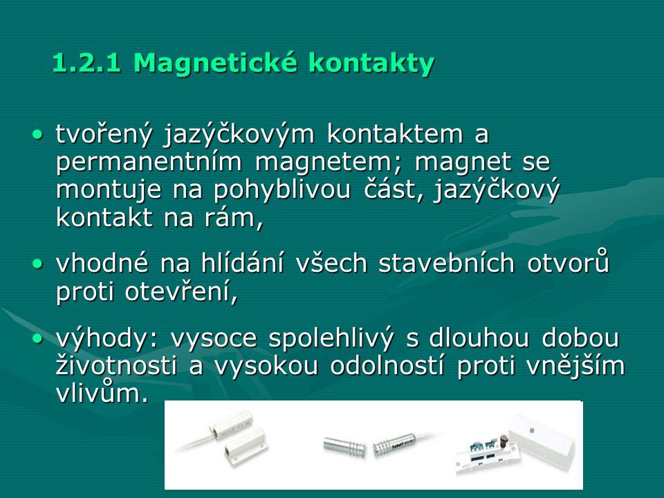 1.2.1 Magnetické kontakty tvořený jazýčkovým kontaktem a permanentním magnetem; magnet se montuje na pohyblivou část, jazýčkový kontakt na rám,