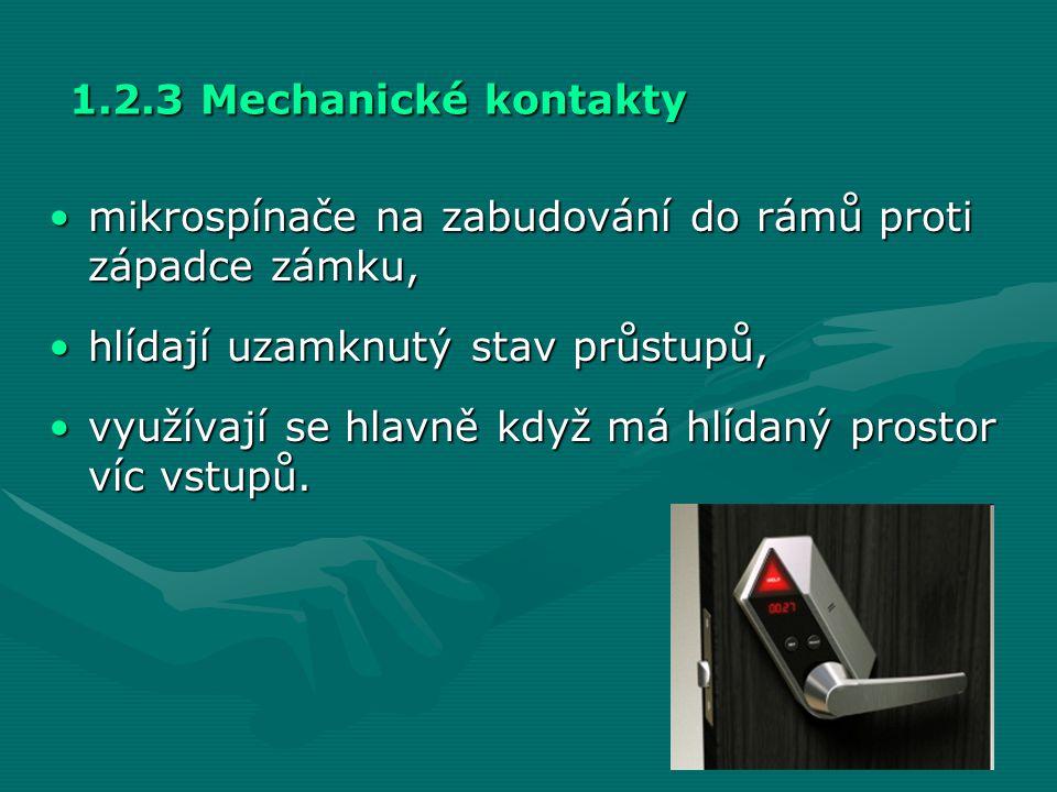 1.2.3 Mechanické kontakty mikrospínače na zabudování do rámů proti západce zámku, hlídají uzamknutý stav průstupů,