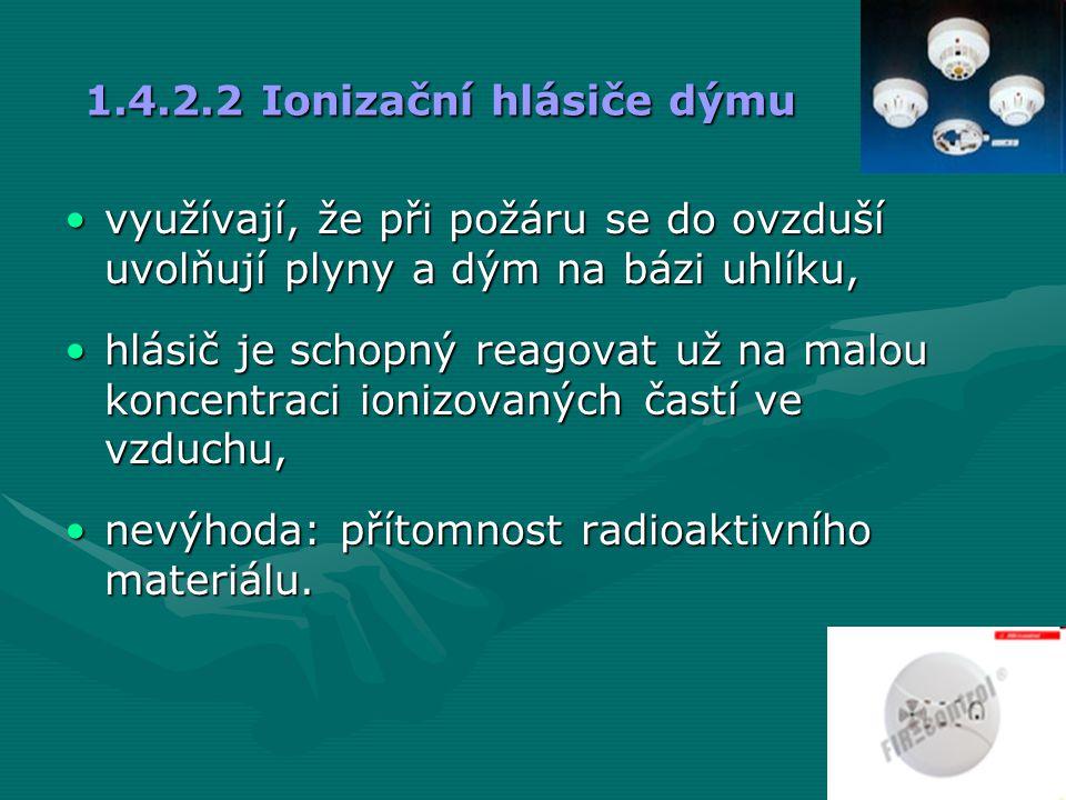 1.4.2.2 Ionizační hlásiče dýmu