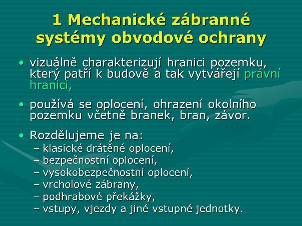1 Mechanické zábranné systémy obvodové ochrany