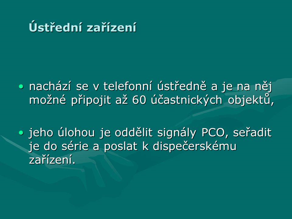 Ústřední zařízení nachází se v telefonní ústředně a je na něj možné připojit až 60 účastnických objektů,