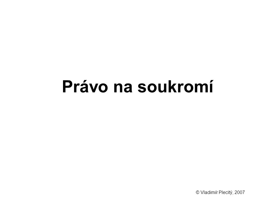Právo na soukromí © Vladimír Plecitý, 2007