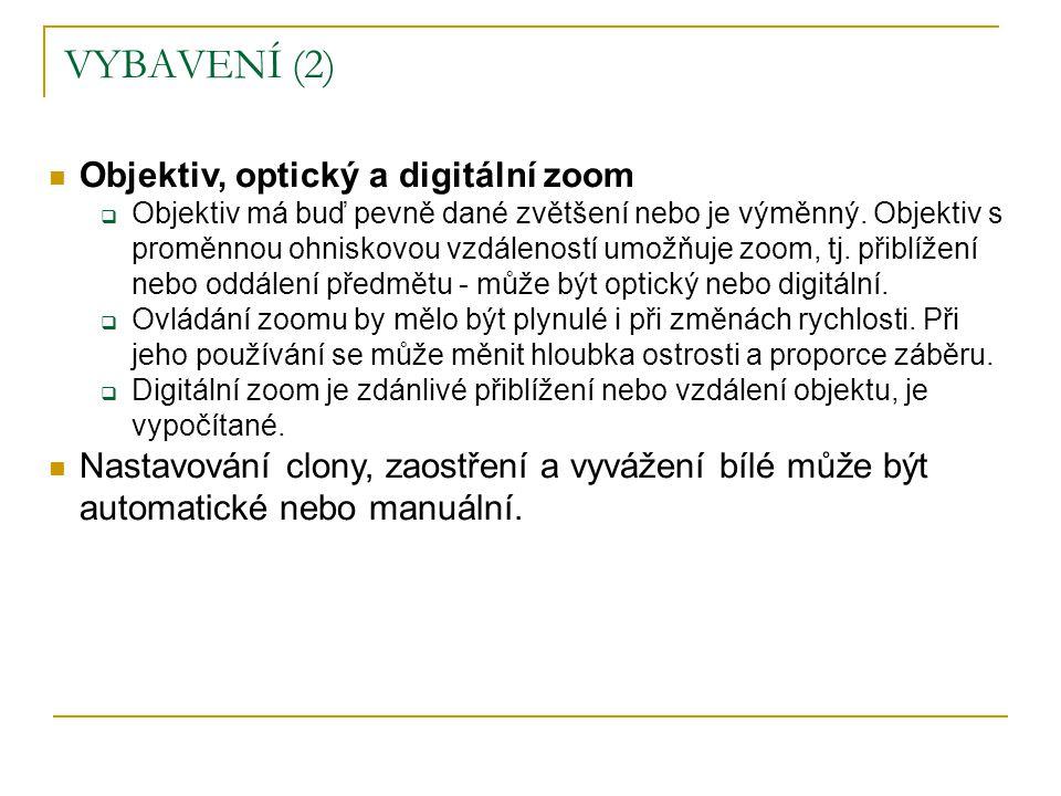 VYBAVENÍ (2) Objektiv, optický a digitální zoom