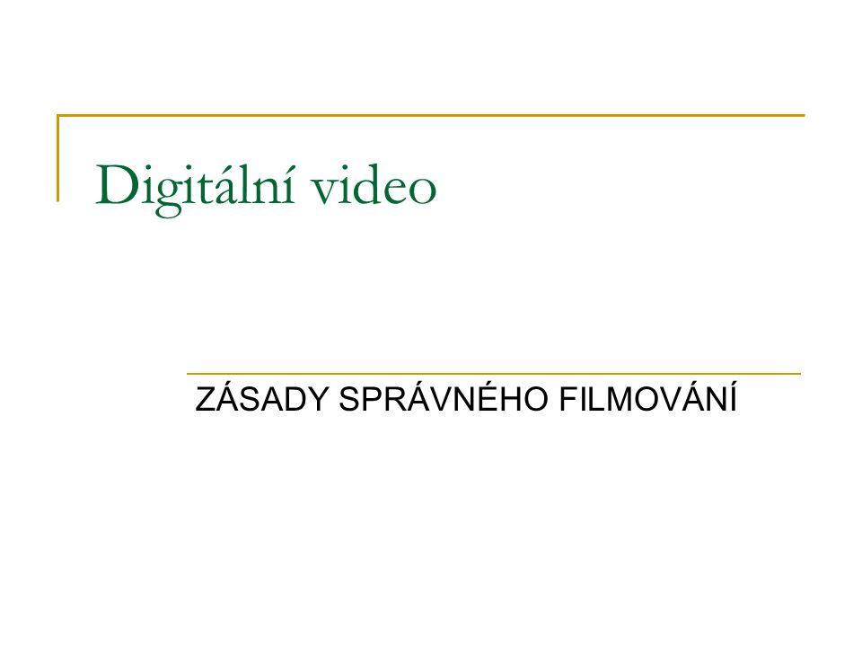 ZÁSADY SPRÁVNÉHO FILMOVÁNÍ