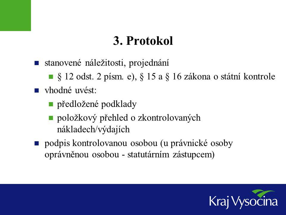 3. Protokol stanovené náležitosti, projednání