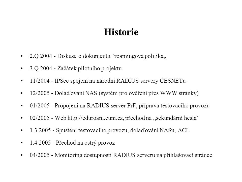 "Historie 2.Q 2004 - Diskuse o dokumentu roamingová politika"""