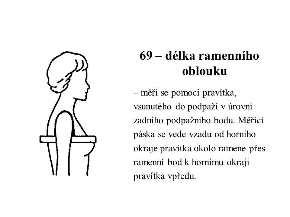 69 – délka ramenního oblouku