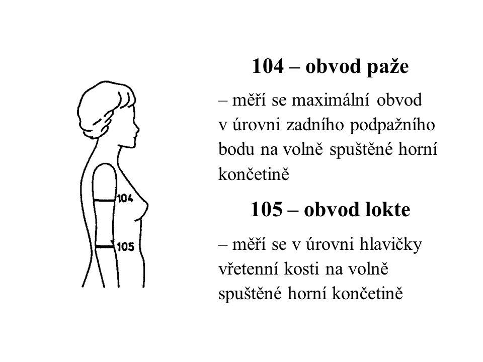 104 – obvod paže 105 – obvod lokte – měří se maximální obvod