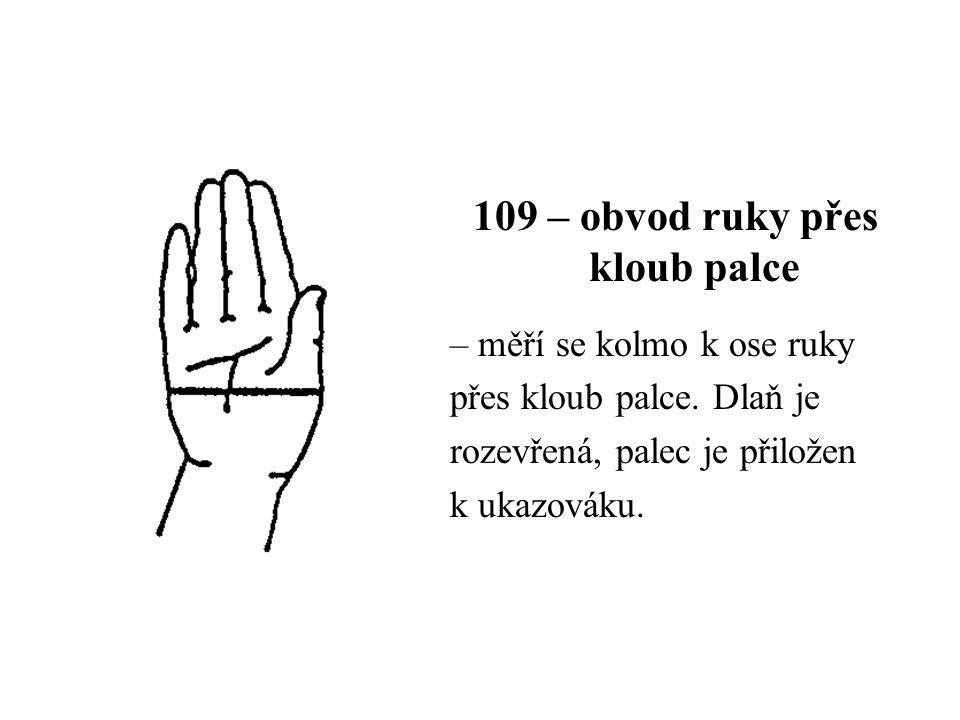 109 – obvod ruky přes kloub palce