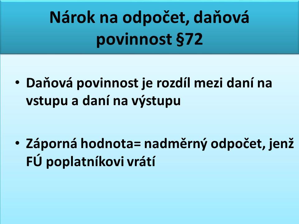 Nárok na odpočet, daňová povinnost §72