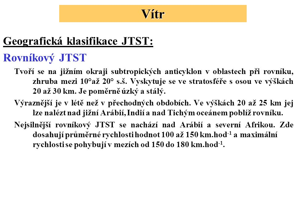 Vítr Geografická klasifikace JTST: Rovníkový JTST