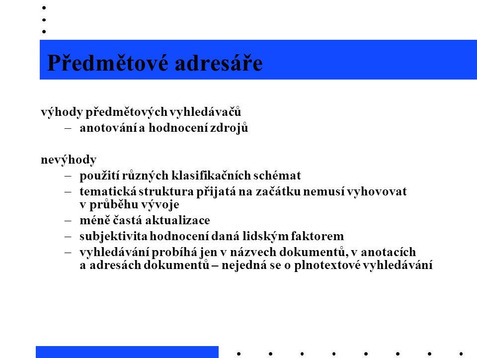Předmětové adresáře výhody předmětových vyhledávačů