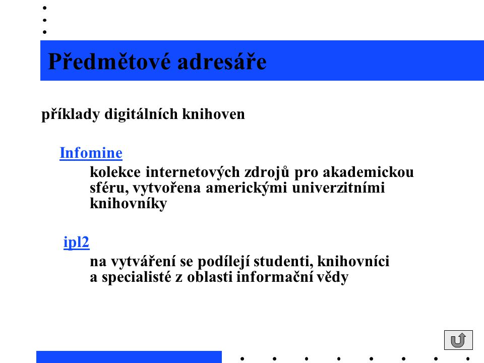 Předmětové adresáře příklady digitálních knihoven Infomine