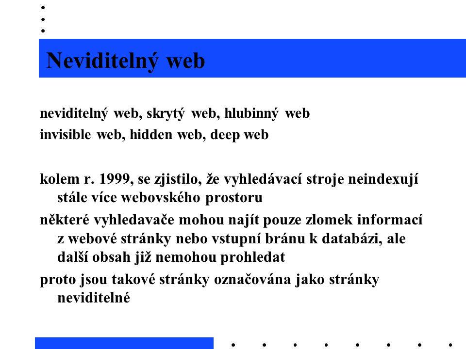 Neviditelný web neviditelný web, skrytý web, hlubinný web. invisible web, hidden web, deep web.
