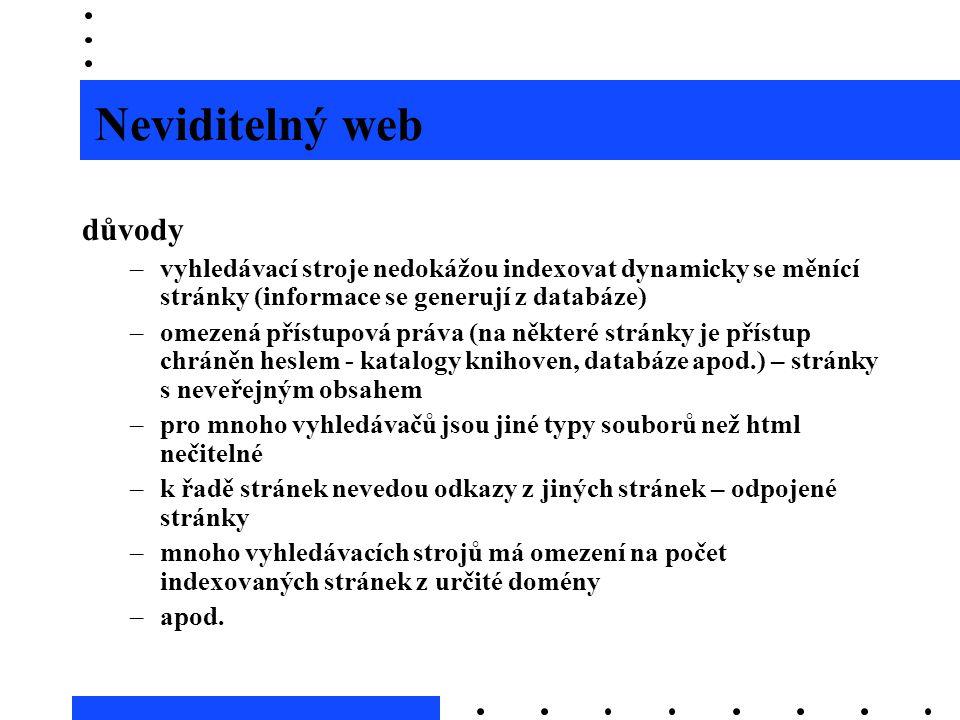 Neviditelný web důvody