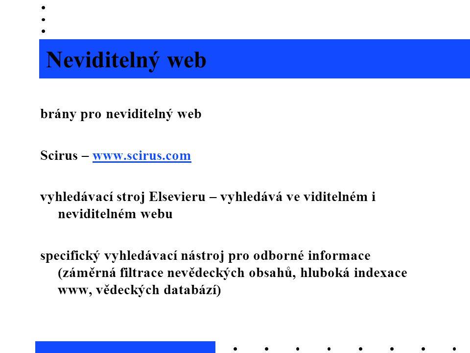 Neviditelný web brány pro neviditelný web Scirus – www.scirus.com