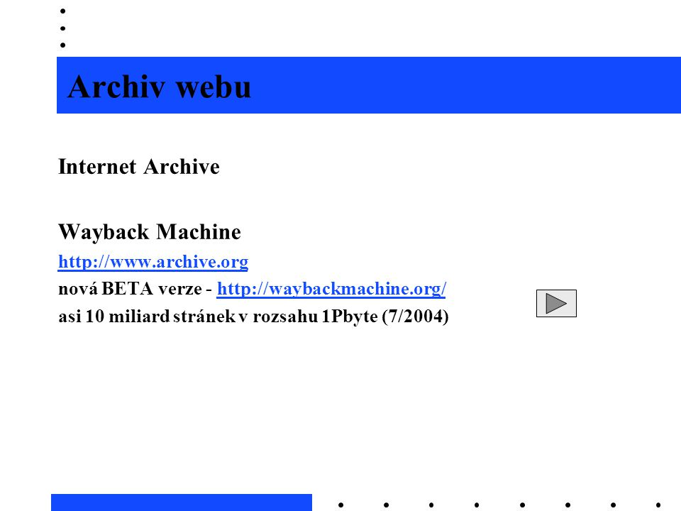 Archiv webu Internet Archive Wayback Machine http://www.archive.org