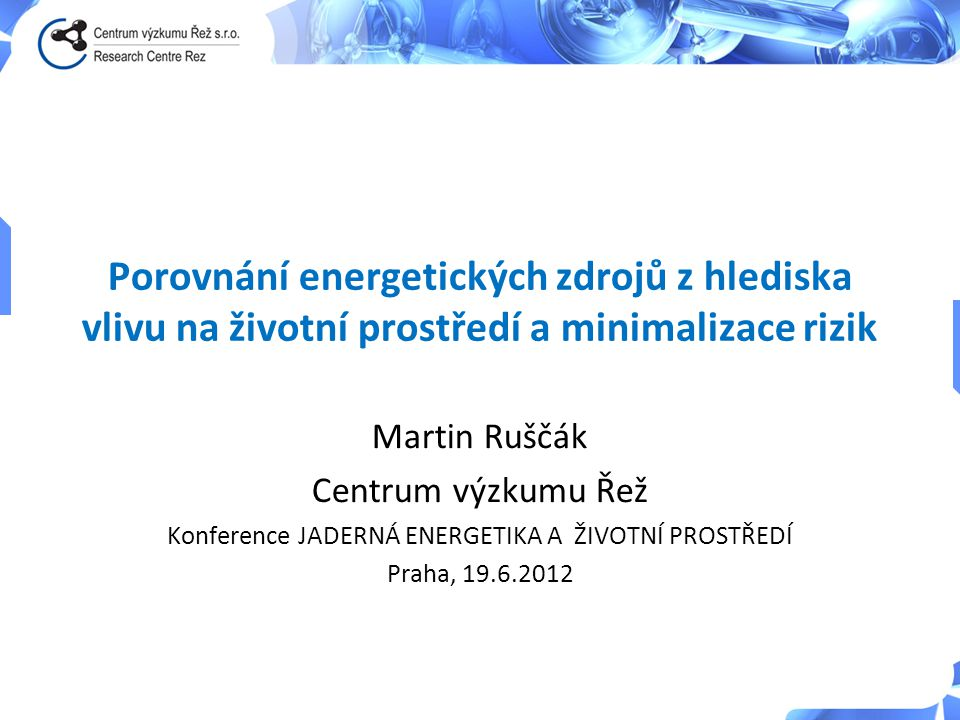 Konference JADERNÁ ENERGETIKA A ŽIVOTNÍ PROSTŘEDÍ