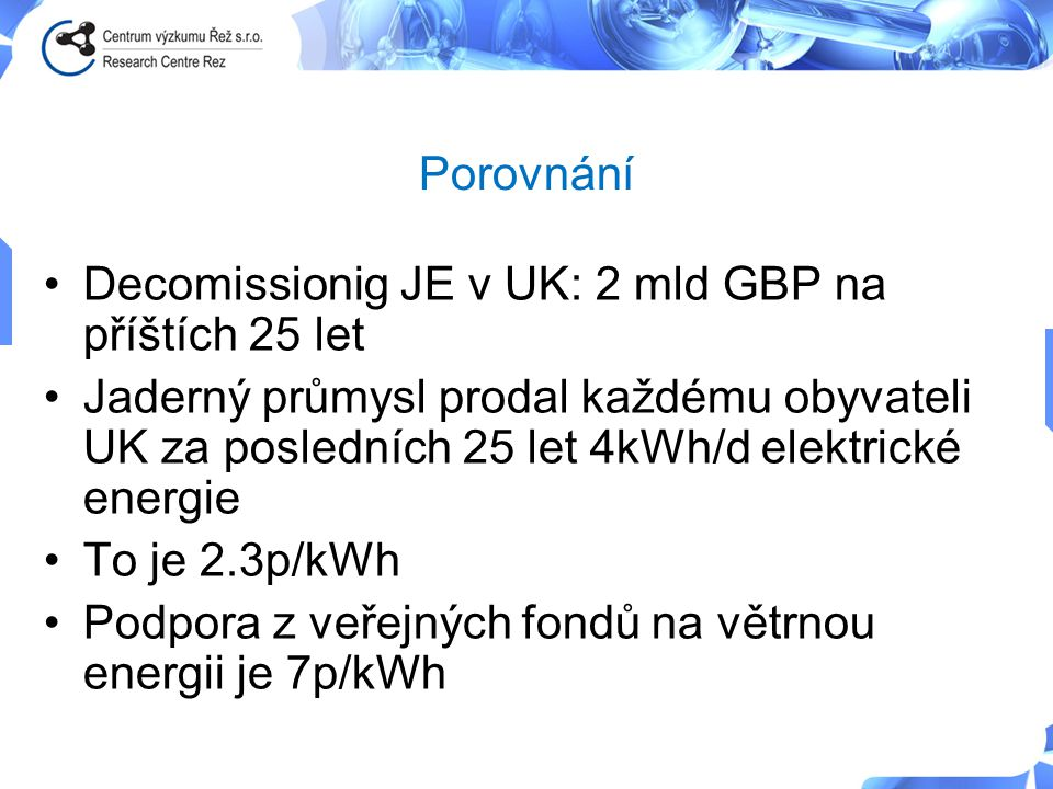Porovnání Decomissionig JE v UK: 2 mld GBP na příštích 25 let.
