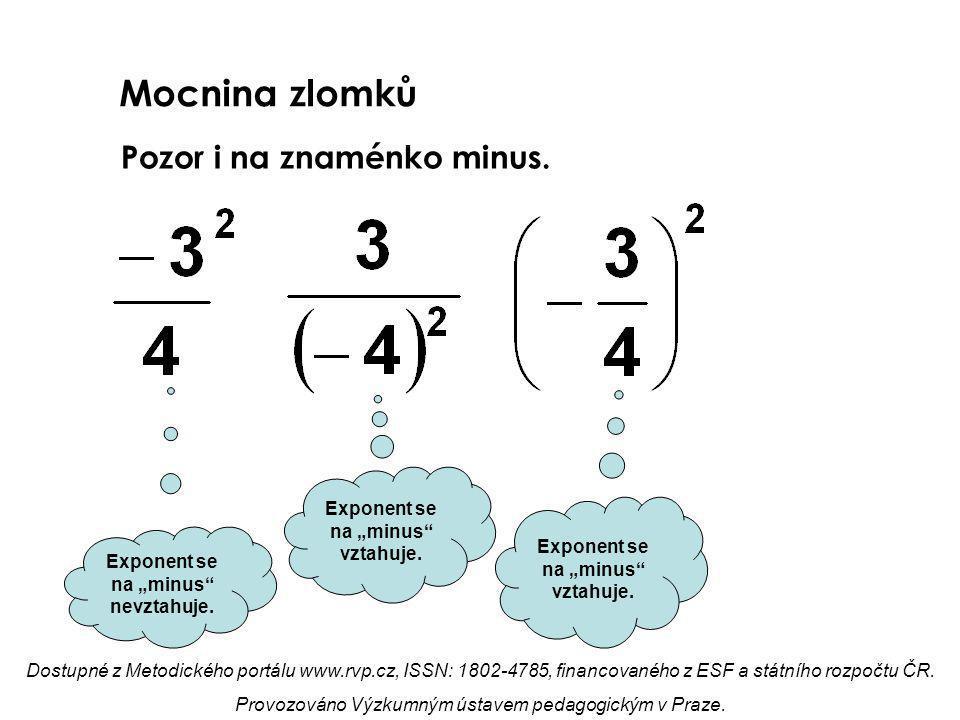Mocnina zlomků Pozor i na znaménko minus.