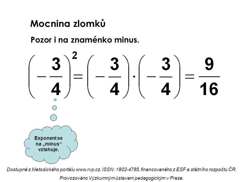 "Exponent se na ""minus vztahuje."