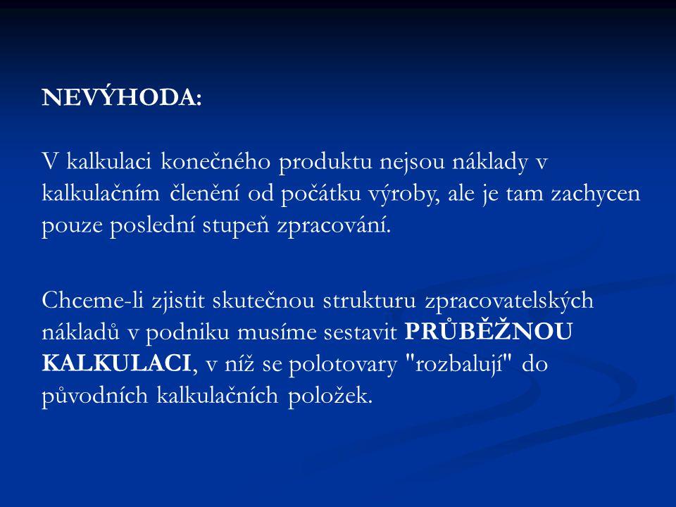NEVÝHODA: