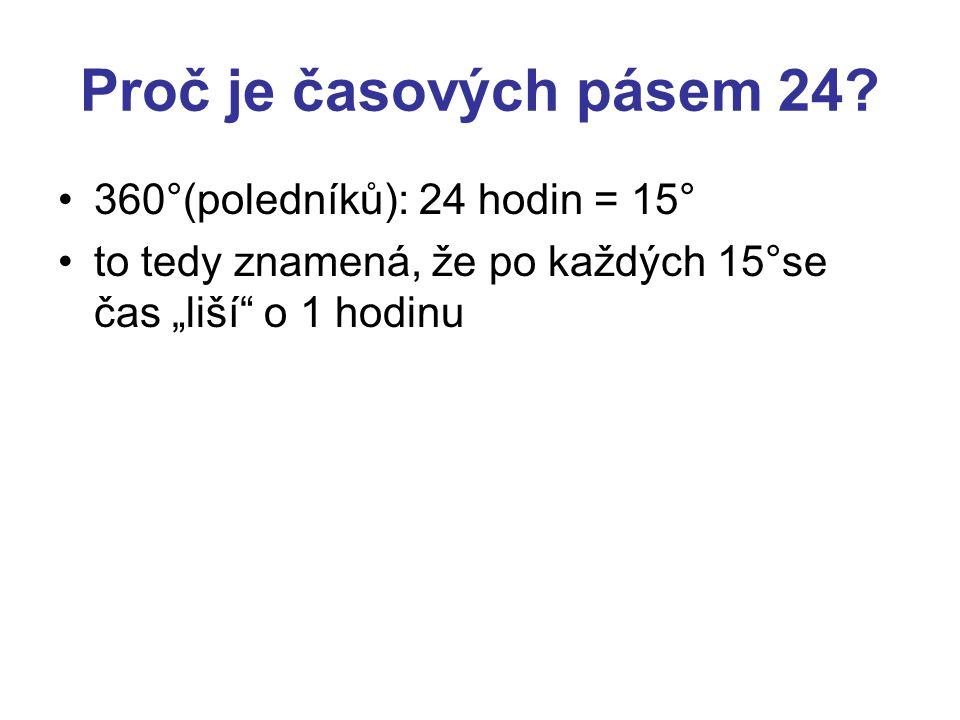 Proč je časových pásem 24 360°(poledníků): 24 hodin = 15°