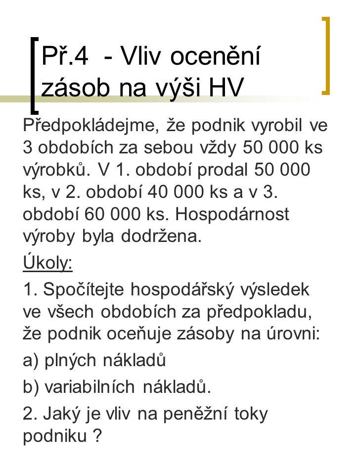 Př.4 - Vliv ocenění zásob na výši HV