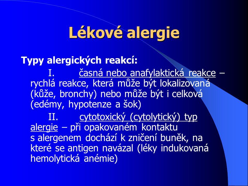 Lékové alergie Typy alergických reakcí:
