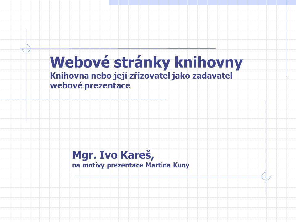 Mgr. Ivo Kareš, na motivy prezentace Martina Kuny