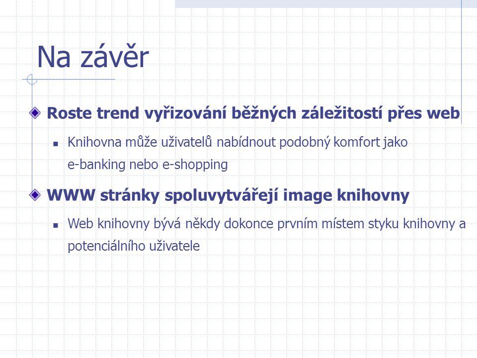 Na závěr Roste trend vyřizování běžných záležitostí přes web