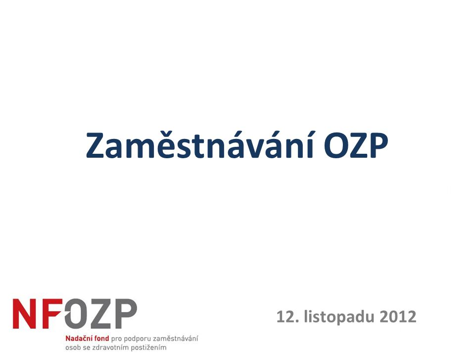 Zaměstnávání OZP 12. listopadu 2012