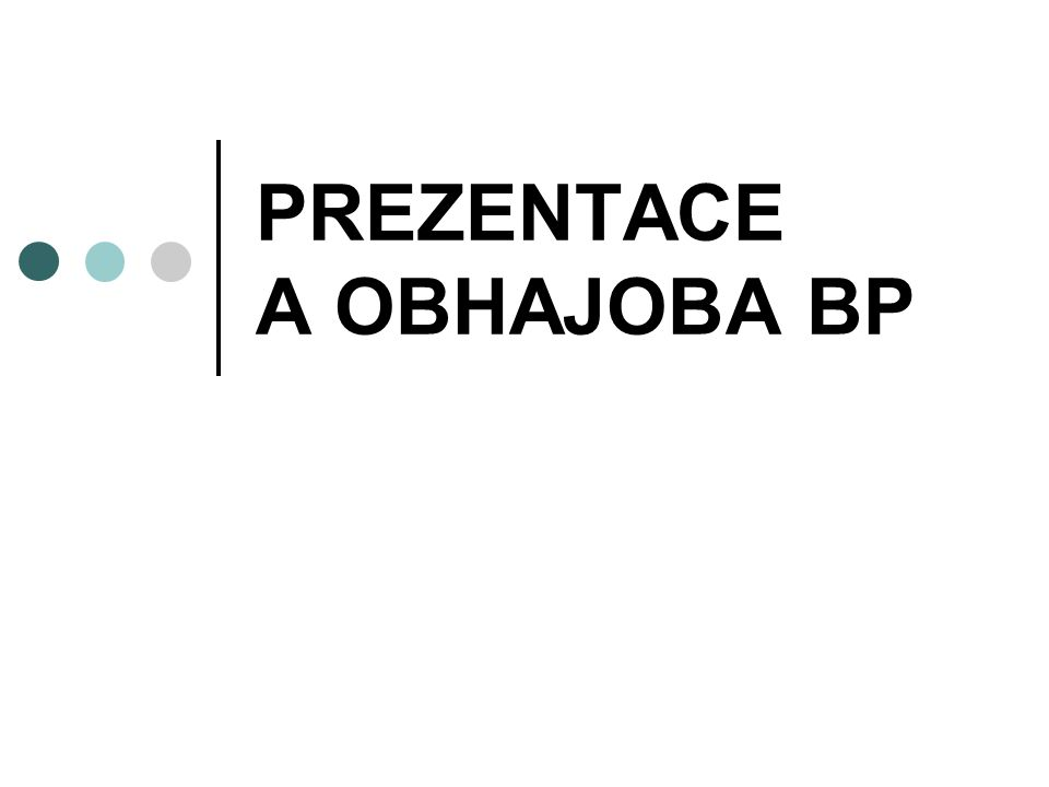 PREZENTACE A OBHAJOBA BP