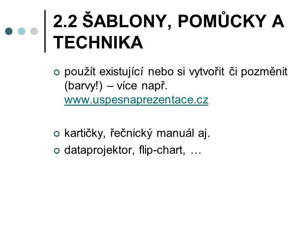 2.2 ŠABLONY, POMŮCKY A TECHNIKA