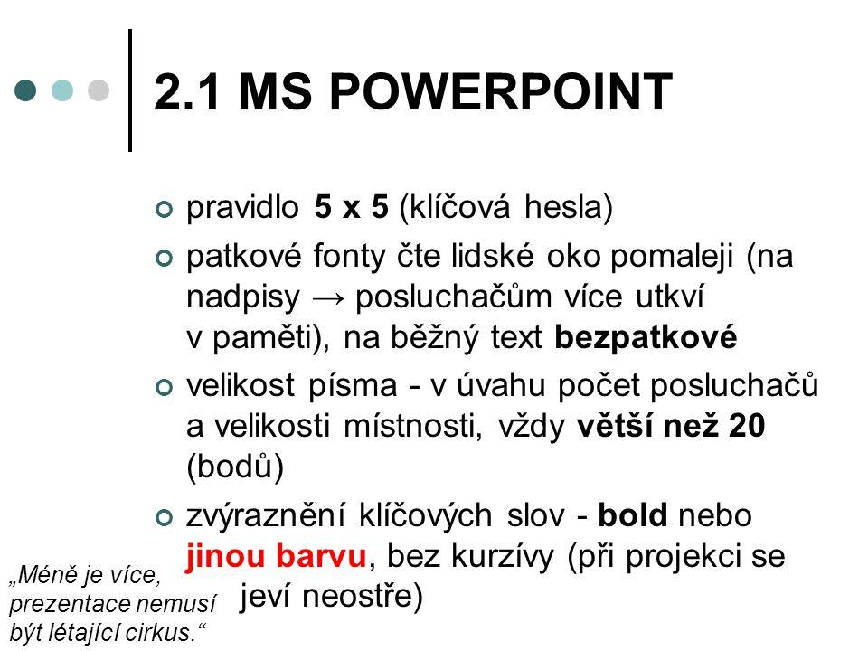 2.1 MS POWERPOINT pravidlo 5 x 5 (klíčová hesla)