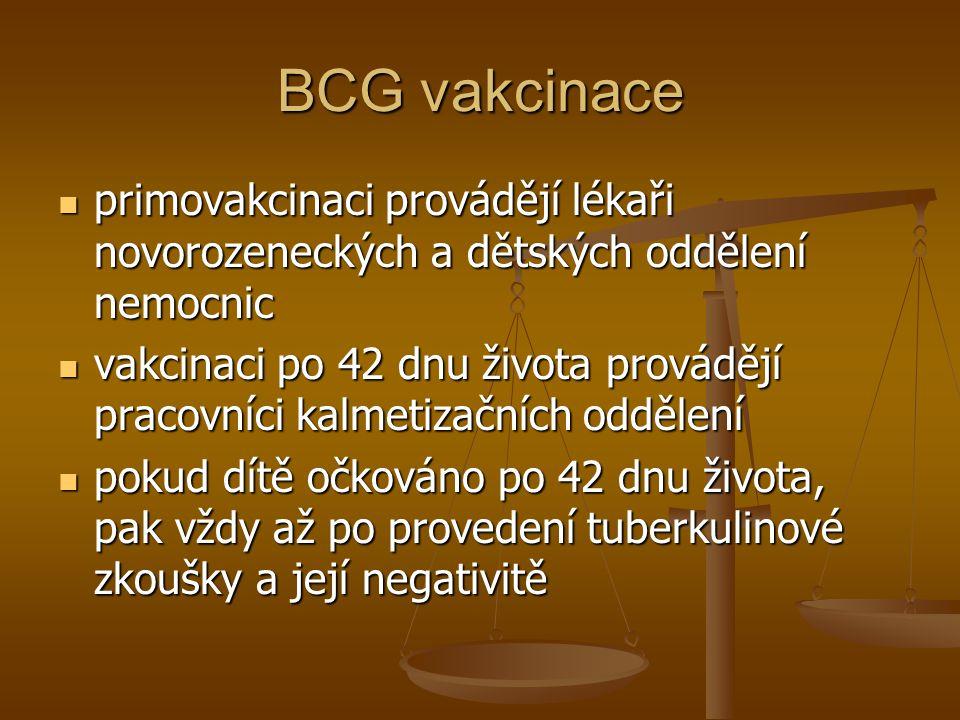 BCG vakcinace primovakcinaci provádějí lékaři novorozeneckých a dětských oddělení nemocnic.