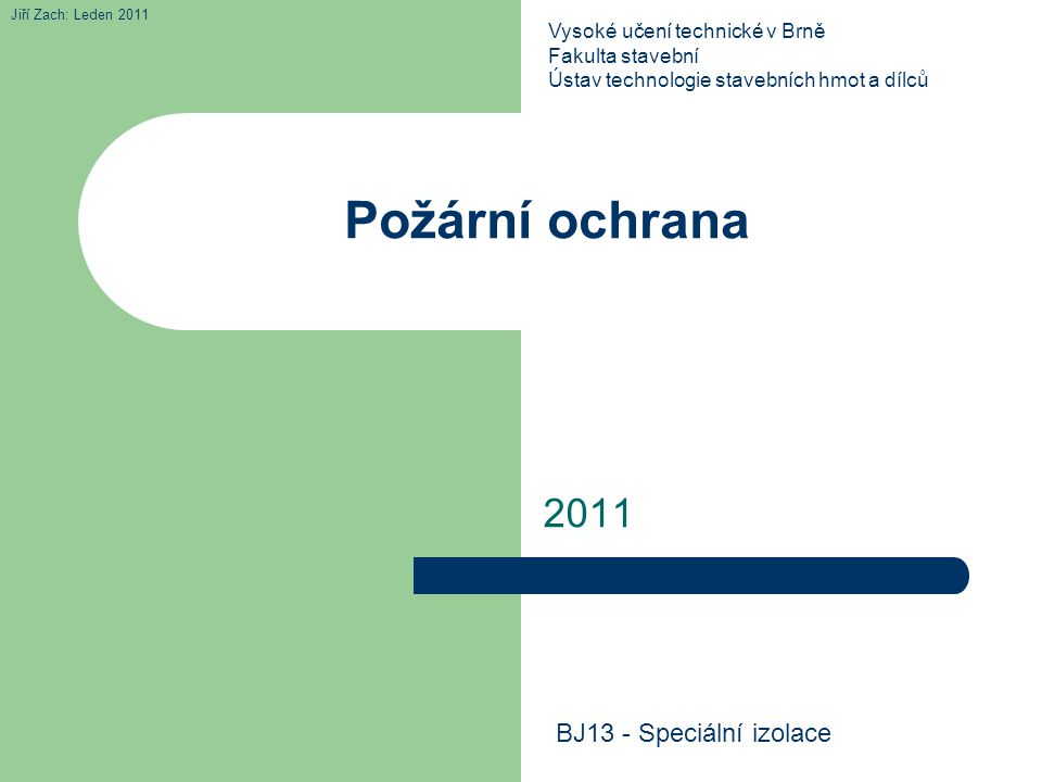 Požární ochrana 2011 BJ13 - Speciální izolace