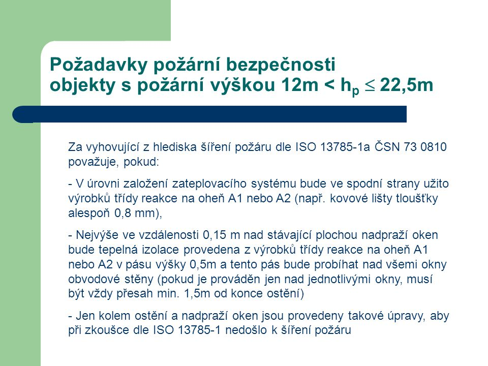 Požadavky požární bezpečnosti objekty s požární výškou 12m < hp 22,5m