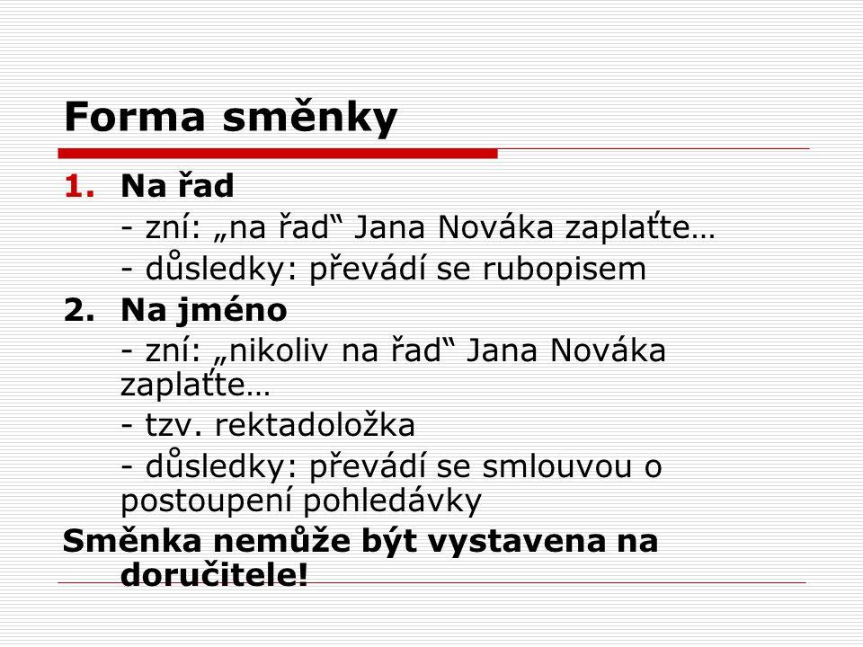 """Forma směnky Na řad - zní: """"na řad Jana Nováka zaplaťte…"""