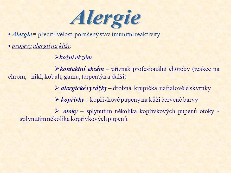 Alergie Alergie = přecitlivělost, porušený stav imunitní reaktivity
