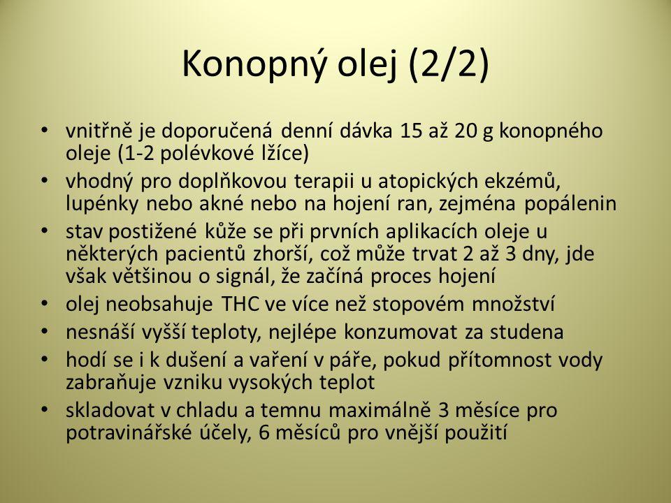 Konopný olej (2/2) vnitřně je doporučená denní dávka 15 až 20 g konopného oleje (1-2 polévkové lžíce)
