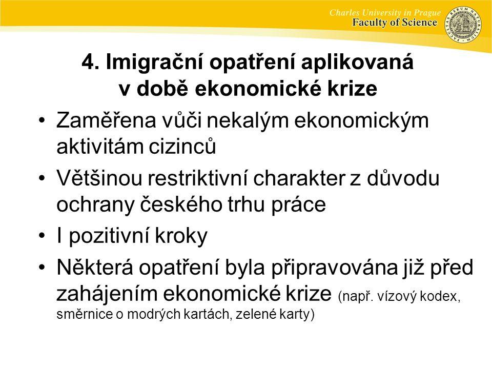 4. Imigrační opatření aplikovaná v době ekonomické krize