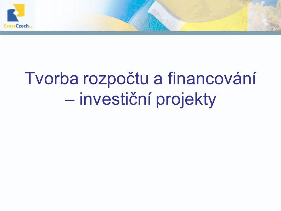 Tvorba rozpočtu a financování – investiční projekty