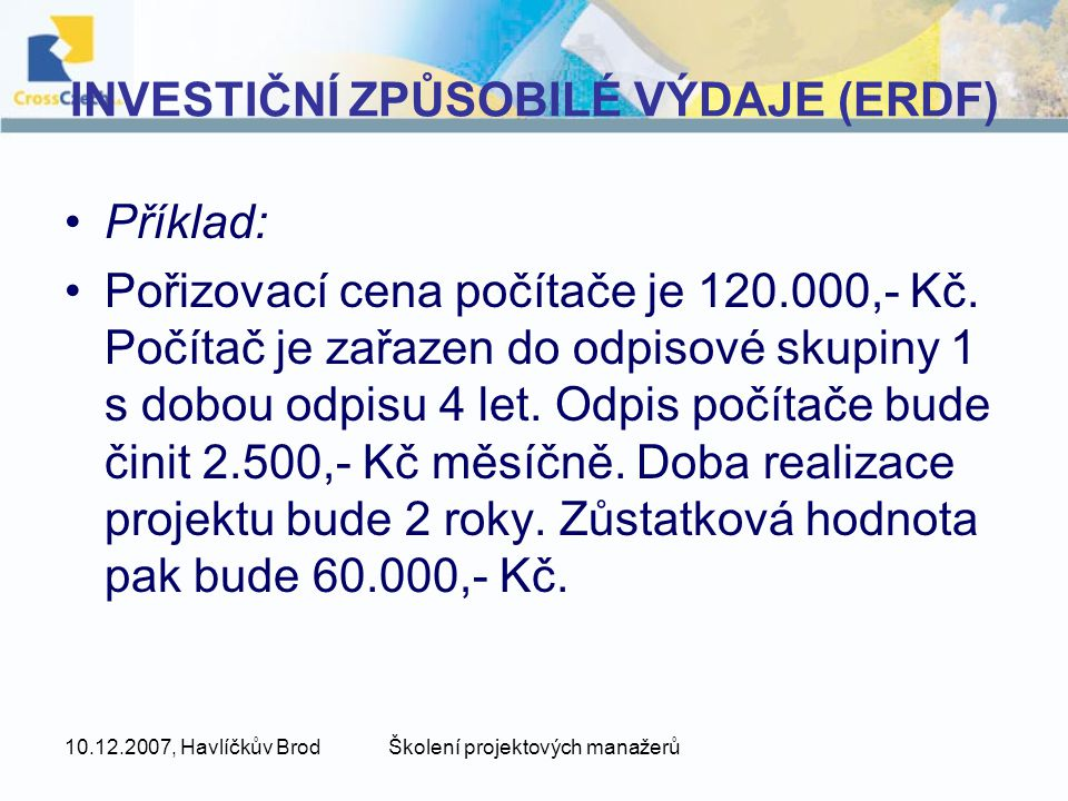 INVESTIČNÍ ZPŮSOBILÉ VÝDAJE (ERDF)