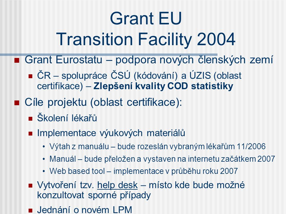 Grant EU Transition Facility 2004