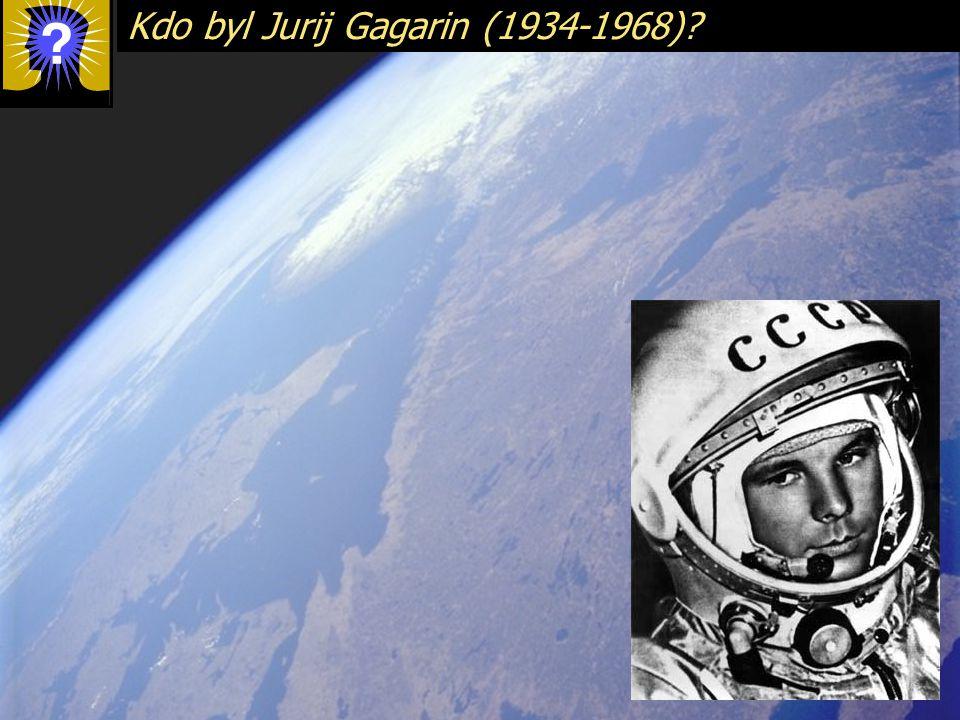Kdo byl Jurij Gagarin (1934-1968)